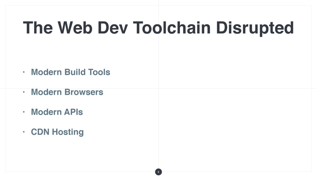 The Web Dev Toolchain Disrupted • Modern Build ...