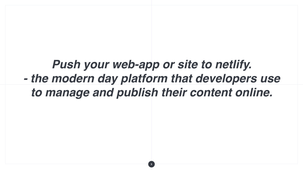 Push your web-app or site to netlify. - the mod...