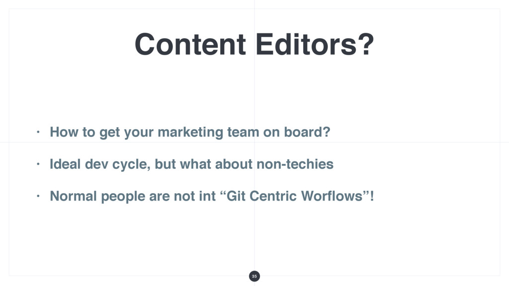 Content Editors? • How to get your marketing te...