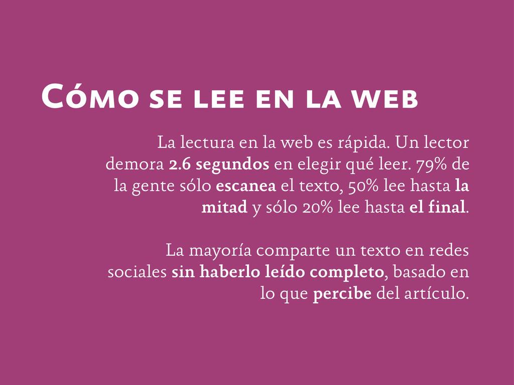 Cómo se lee en la web La lectura en la web es r...