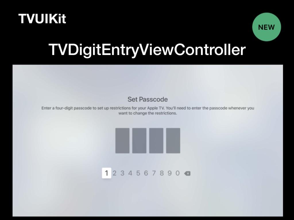 TVUIKit TVDigitEntryViewController