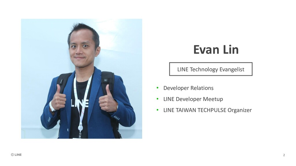 Evan Lin • Developer Relations • LINE Developer...