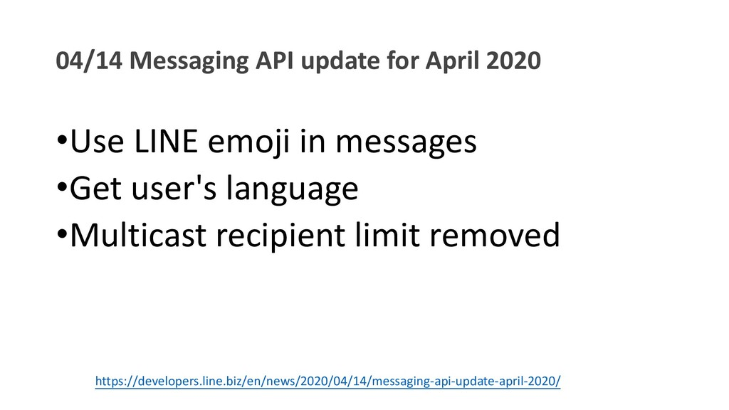 04/14 Messaging API update for April 2020 •Use ...