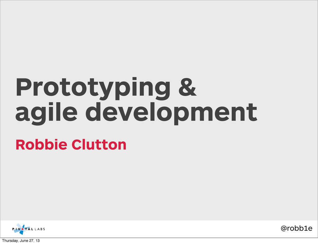 @robb1e Robbie Clutton Prototyping & agile deve...