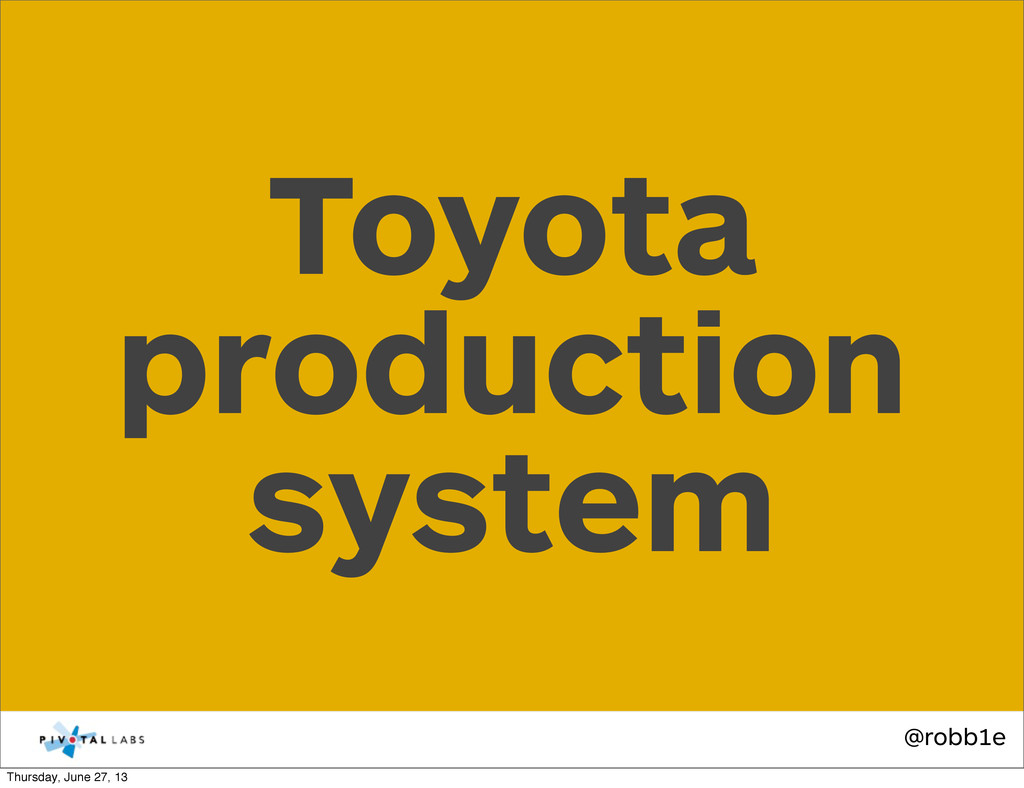 @robb1e Toyota production system Thursday, June...