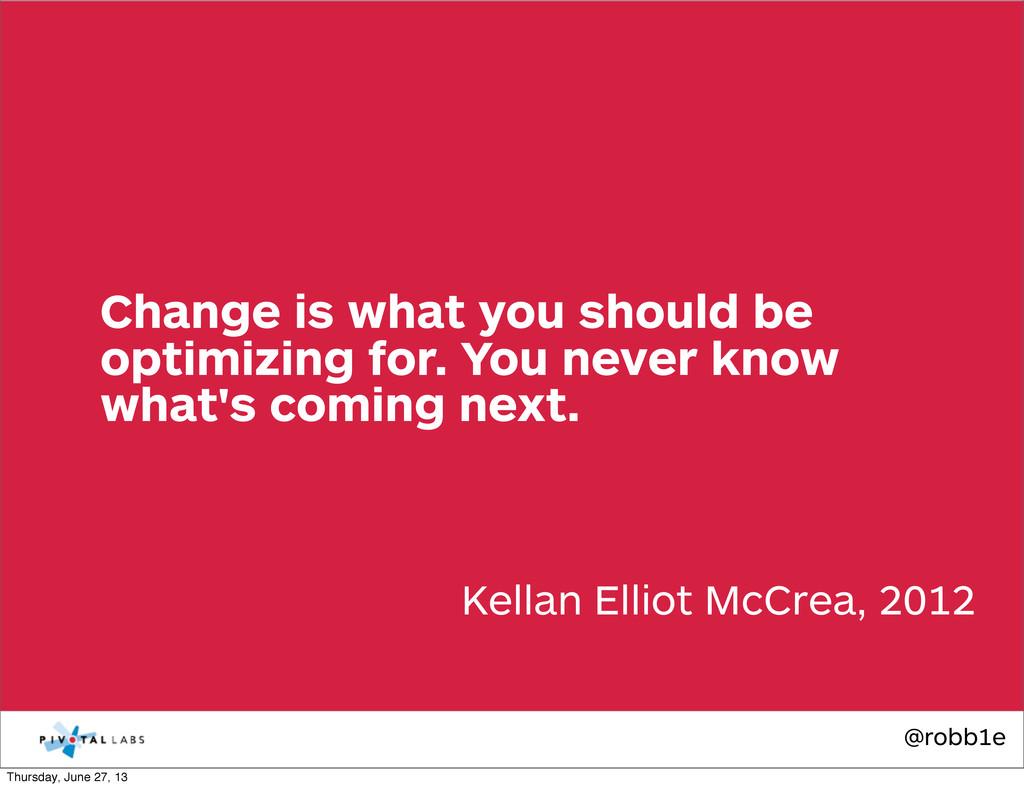 @robb1e Kellan Elliot McCrea, 2012 Change is wh...