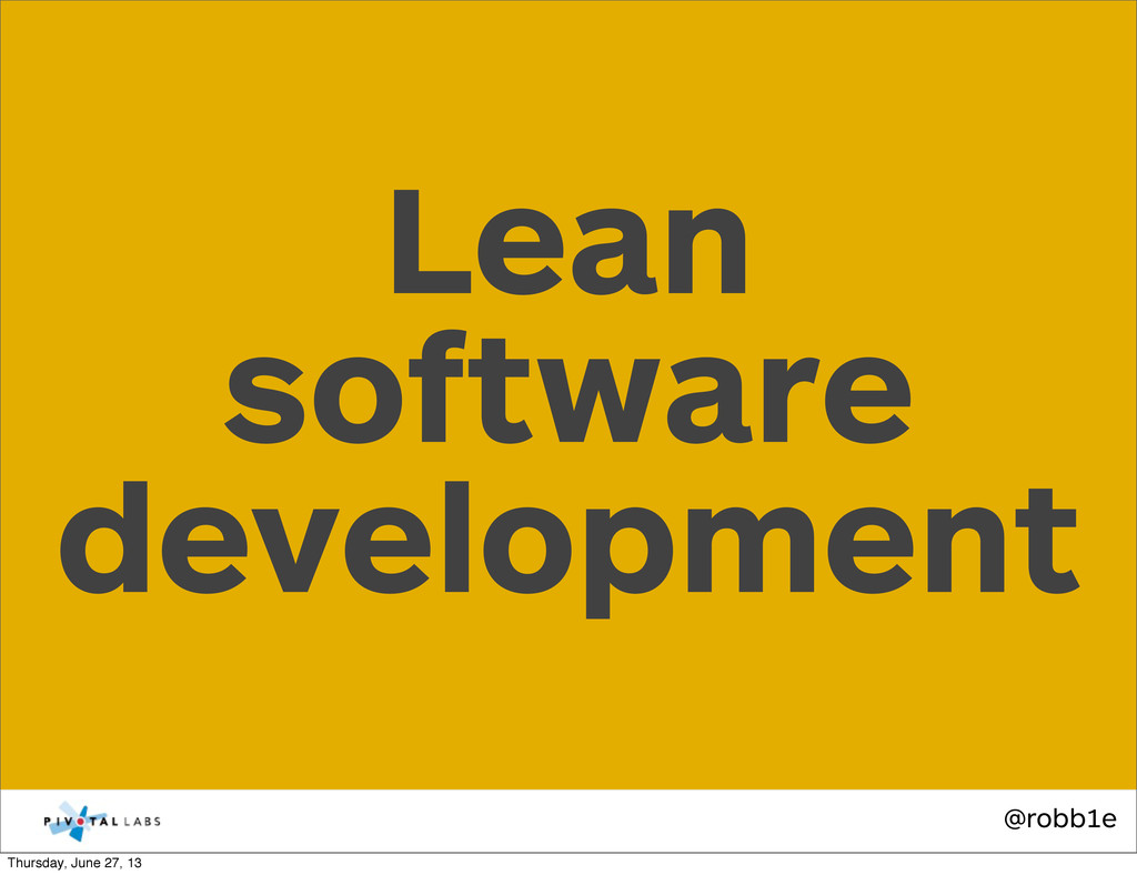 @robb1e Lean software development Thursday, Jun...