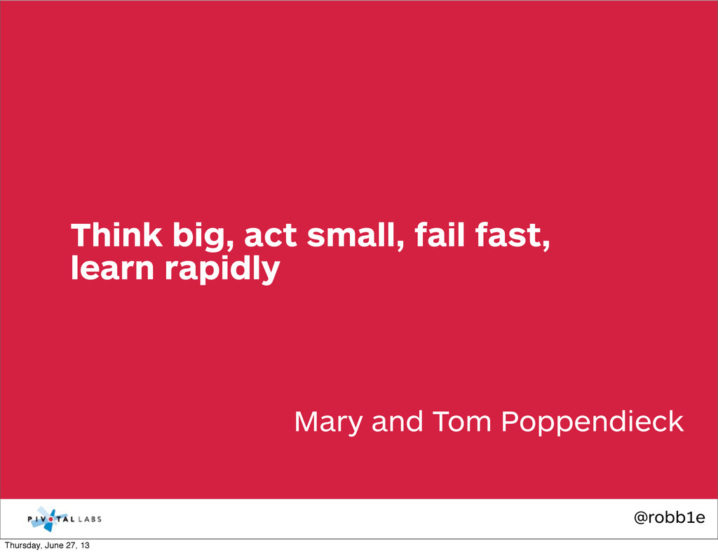 @robb1e Mary and Tom Poppendieck Think big, act...