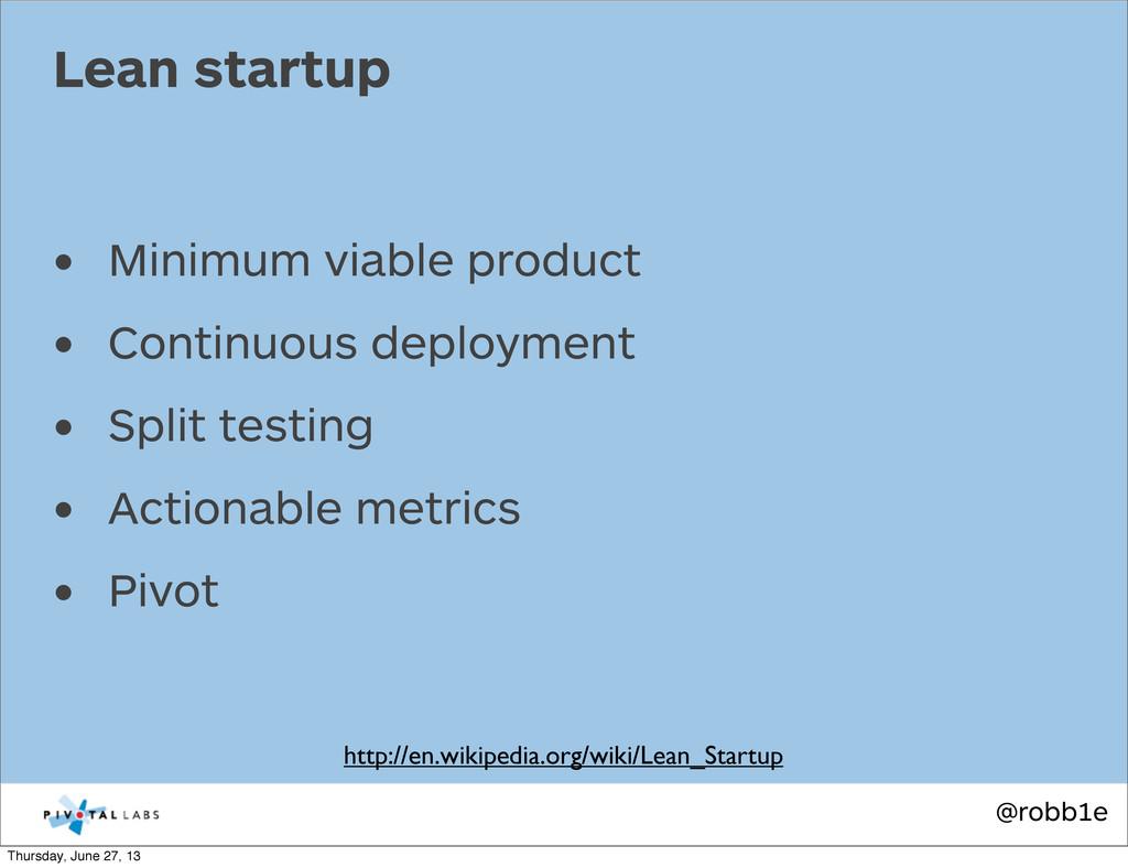 @robb1e • Minimum viable product • Continuous d...
