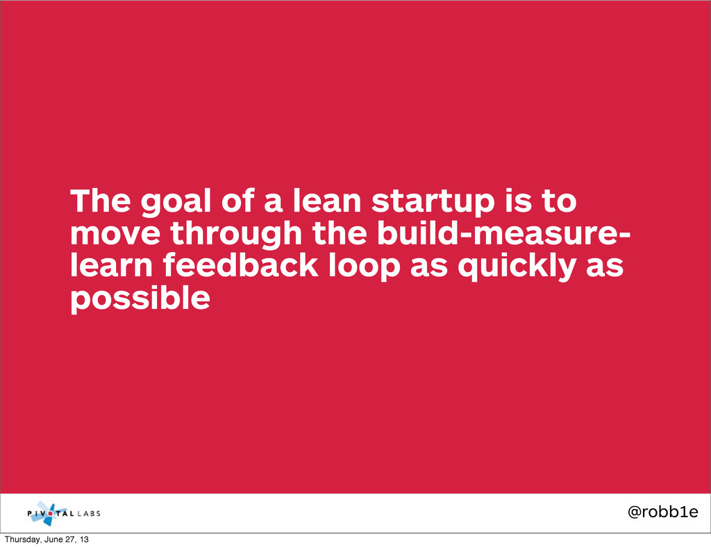 @robb1e The goal of a lean startup is to move t...