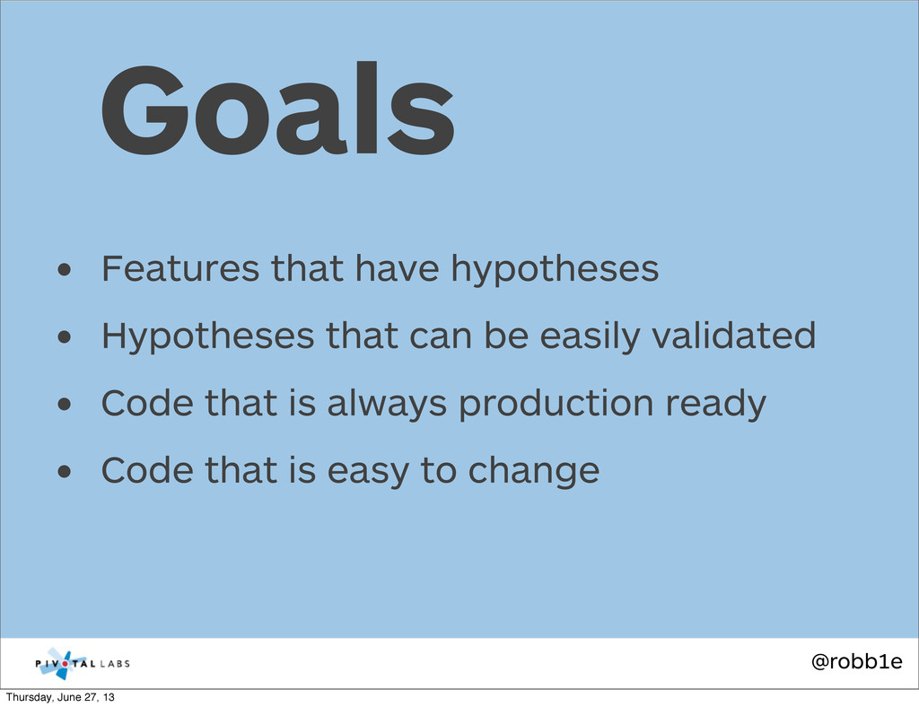@robb1e • Features that have hypotheses • Hypot...