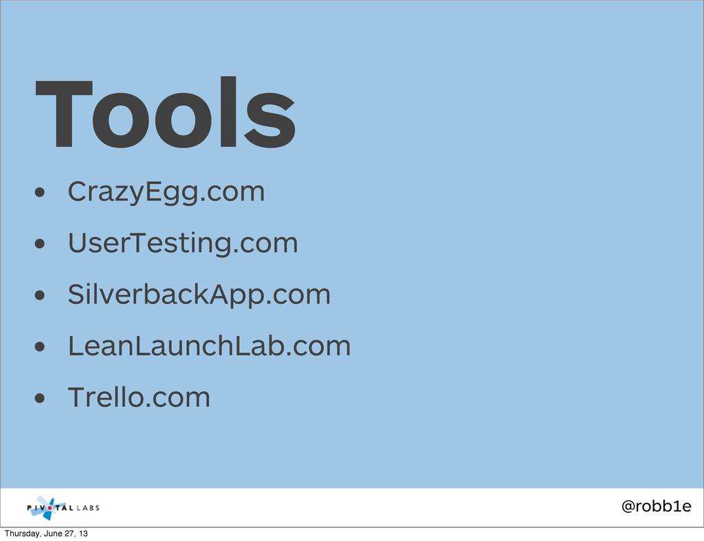 @robb1e • CrazyEgg.com • UserTesting.com • Silv...