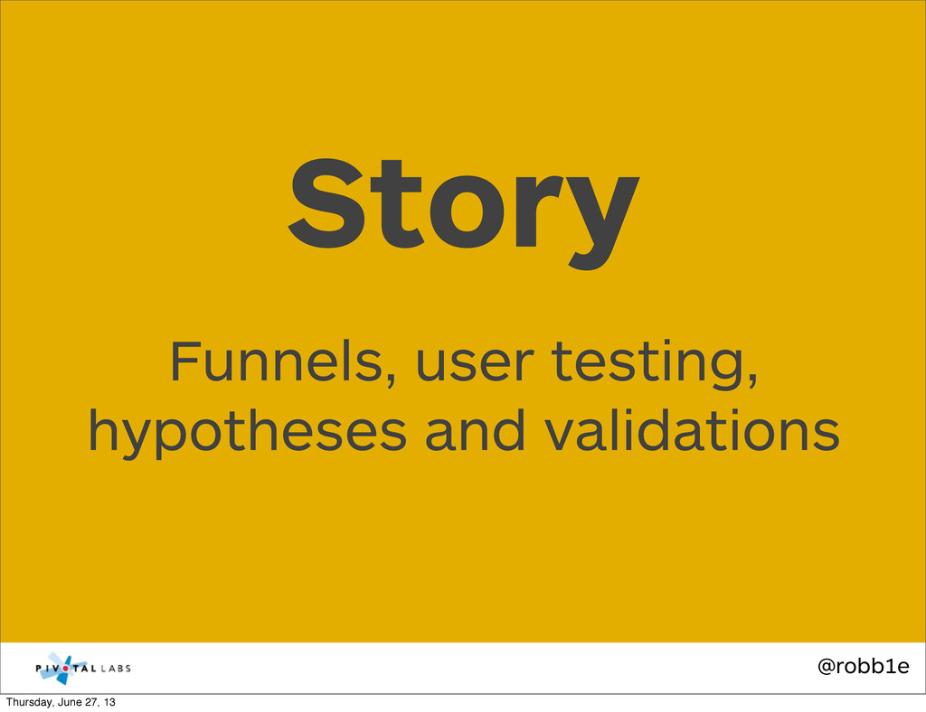 @robb1e Funnels, user testing, hypotheses and v...