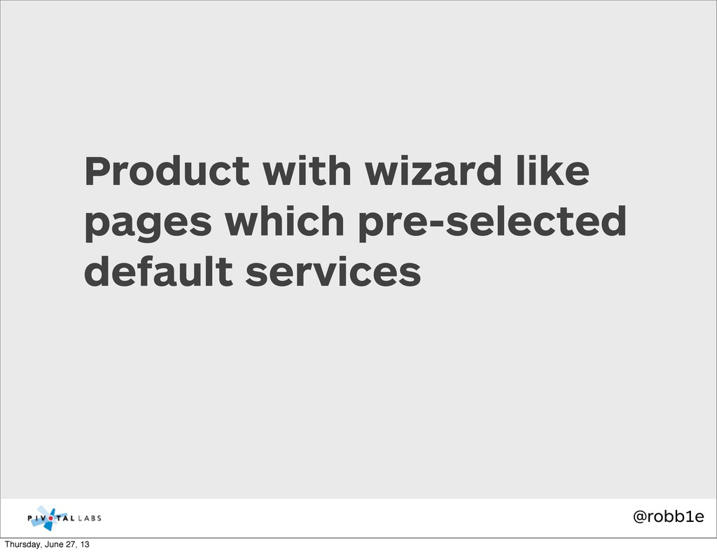 @robb1e Product with wizard like pages which pr...