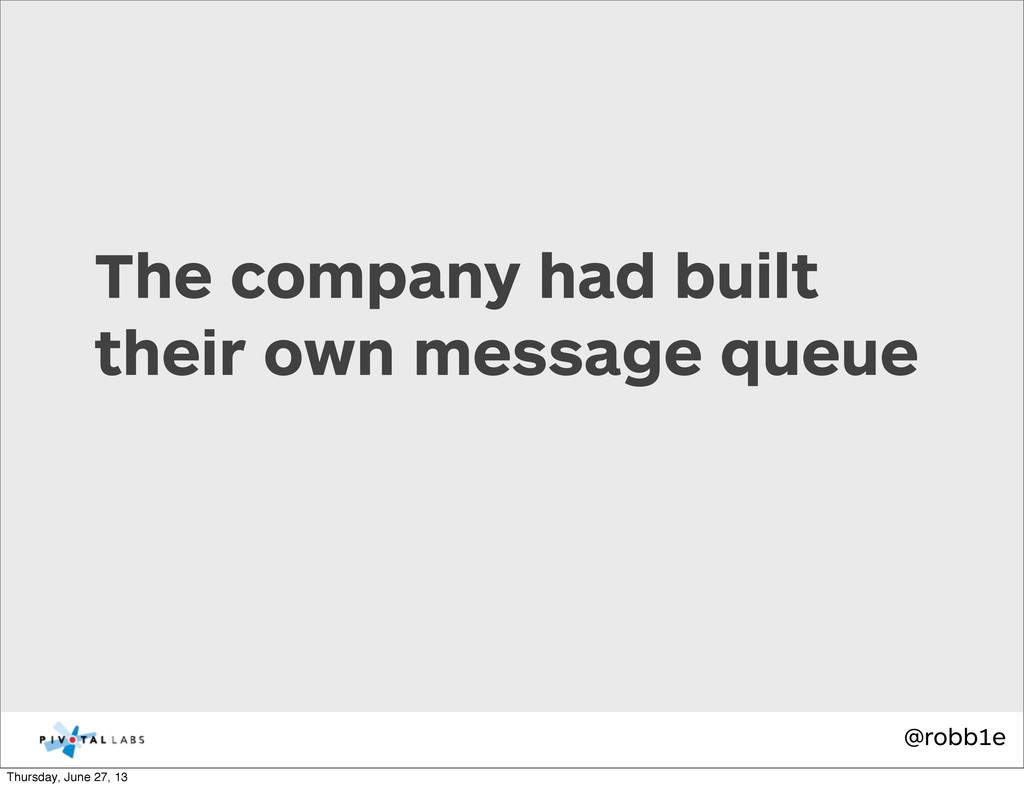 @robb1e The company had built their own message...