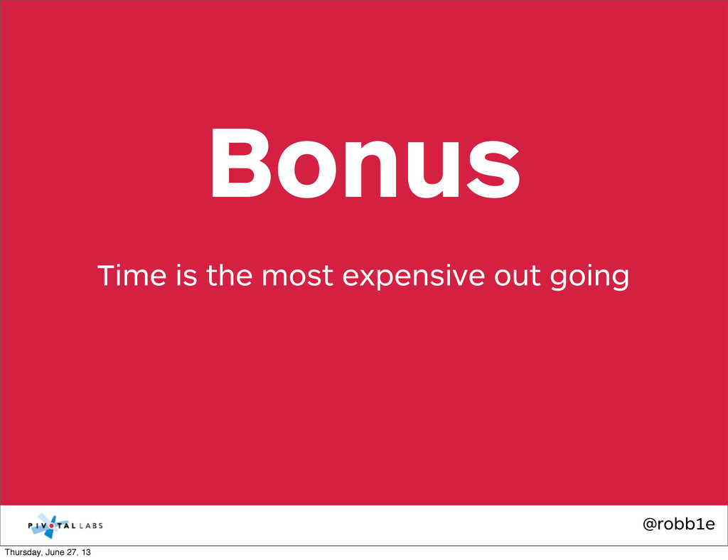 @robb1e Time is the most expensive out going Bo...