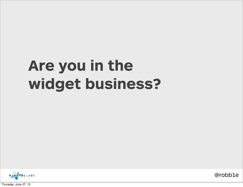 @robb1e Are you in the widget business? Thursda...
