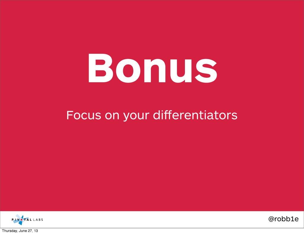 @robb1e Focus on your differentiators Bonus Thur...