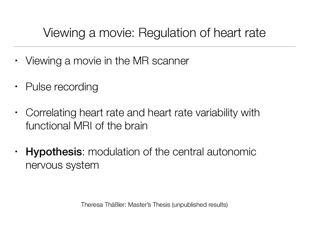 Viewing a movie: Regulation of heart rate • Vie...