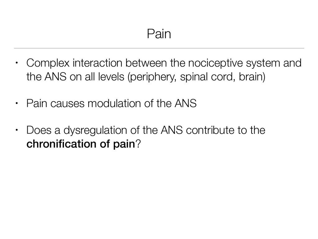 Pain • Complex interaction between the nocicept...