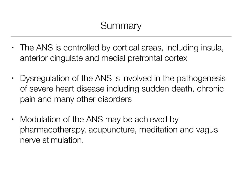 Summary • The ANS is controlled by cortical are...