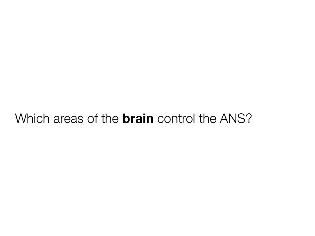 Which areas of the brain control the ANS?