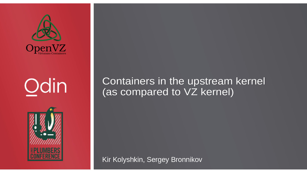 Containers in the upstream kernel (as compared ...