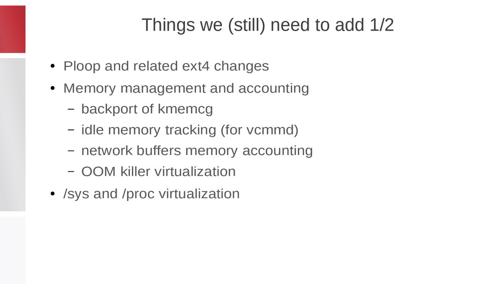 Things we (still) need to add 1/2 ● Ploop and r...
