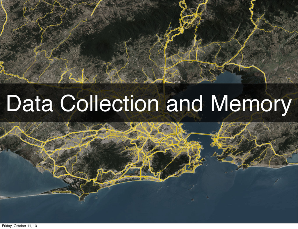 Data Collection and Memory Friday, October 11, ...