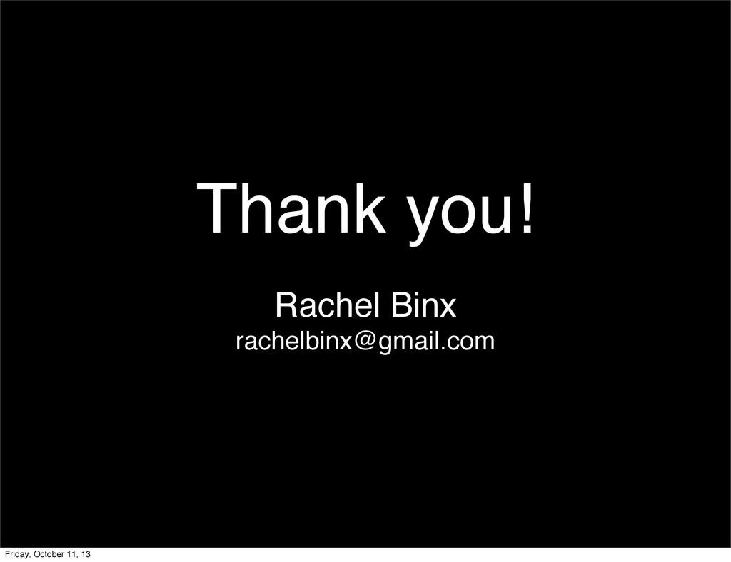 Thank you! Rachel Binx rachelbinx@gmail.com Fri...