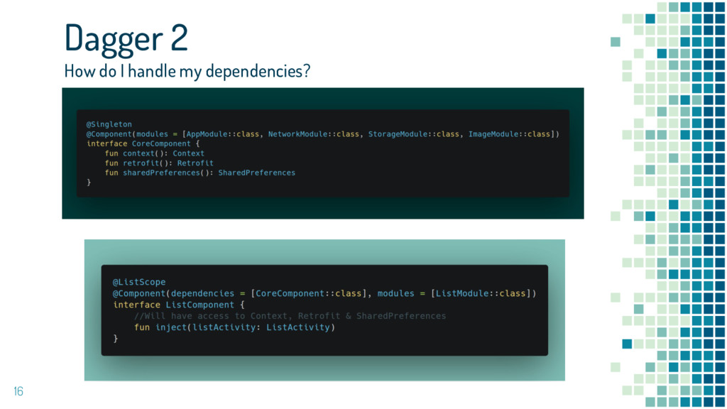 16 Dagger 2 How do I handle my dependencies?