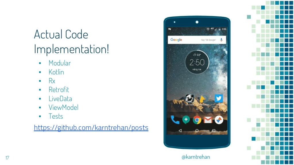 Actual Code Implementation! ▪ Modular ▪ Kotlin ...