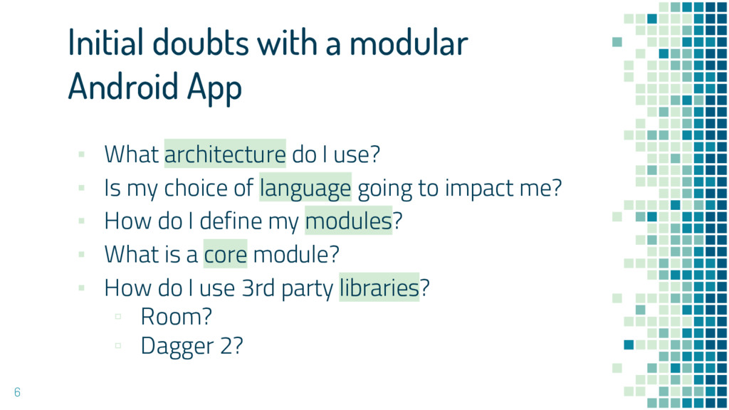 Initial doubts with a modular Android App ▪ Wha...