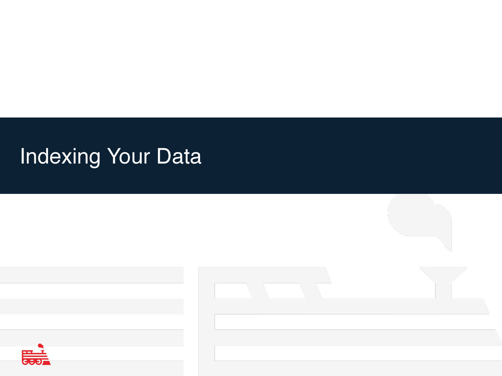 Indexing Your Data