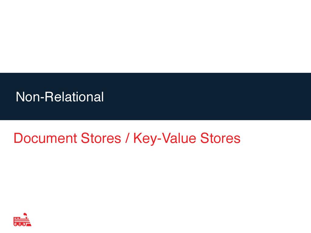 Agenda Document Stores / Key-Value Stores Non-R...