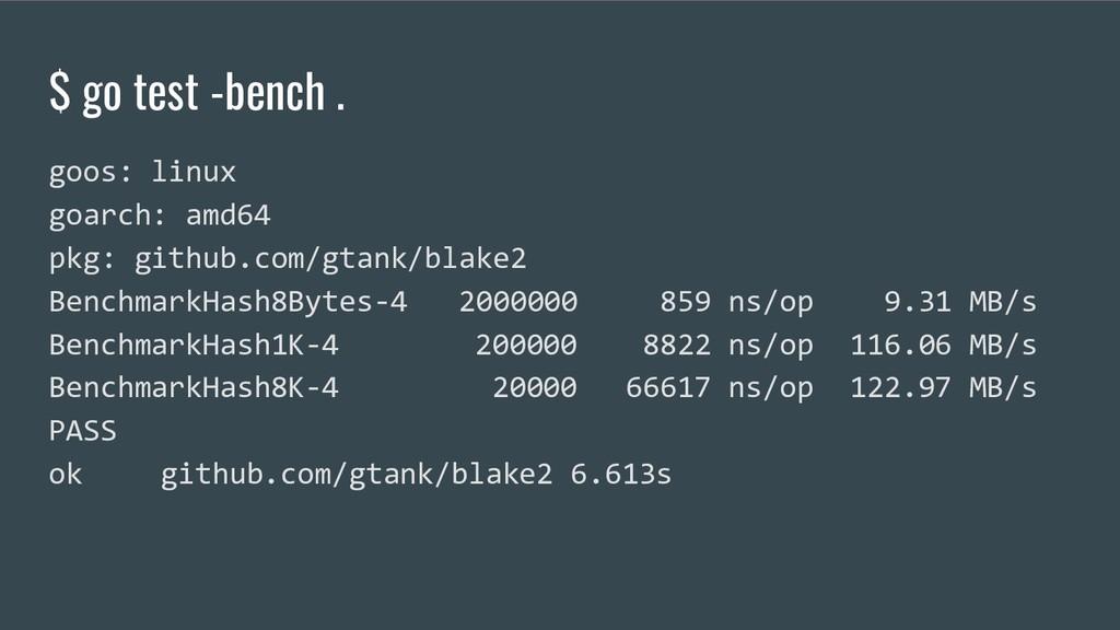 $ go test -bench . goos: linux goarch: amd64 pk...