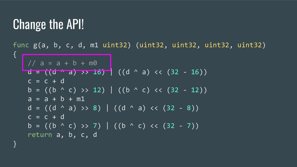 Change the API! func g(a, b, c, d, m1 uint32) (...