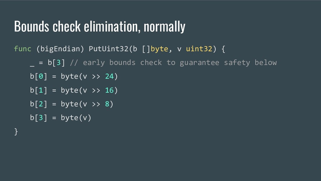 Bounds check elimination, normally func (bigEnd...