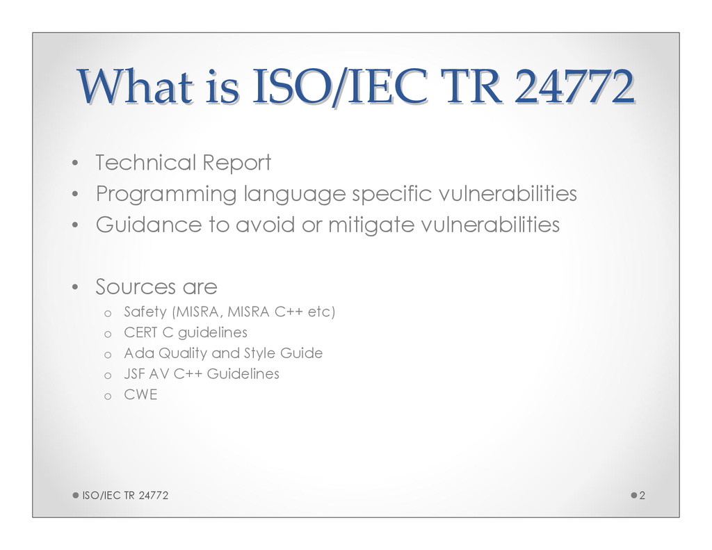 What is ISO/IEC TR 24772 What is ISO/IEC TR 247...