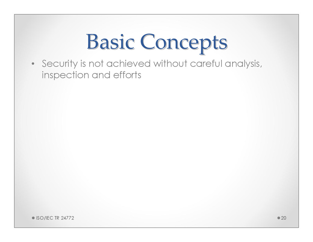 Basic Concepts Basic Concepts • Security is not...