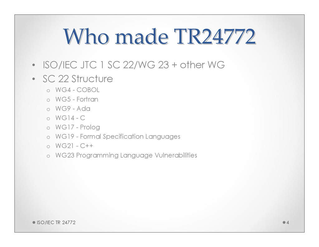 Who made TR24772 Who made TR24772 • ISO/IEC JTC...