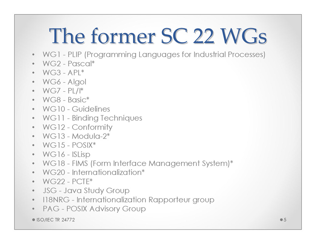 The former SC 22 WGs The former SC 22 WGs • WG1...