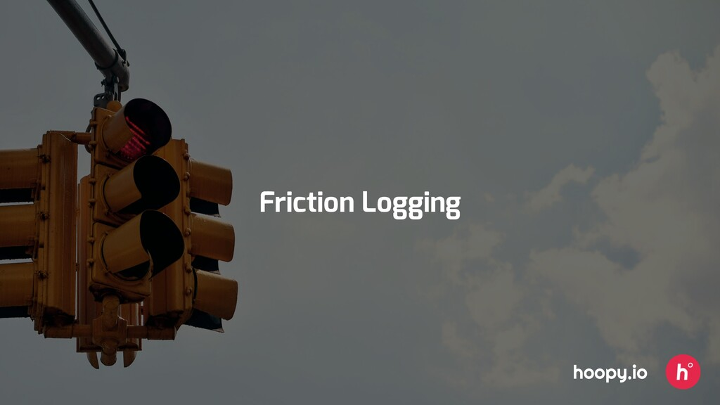 Friction Logging hoopy.io