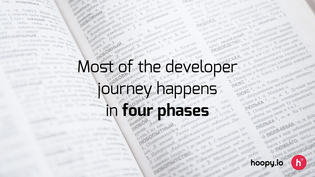 Most of the developer journey happens in four ph...