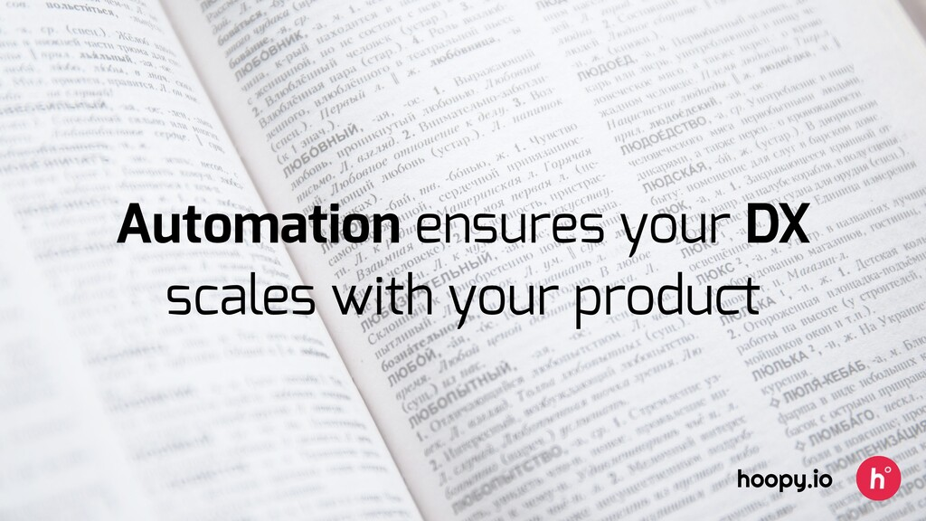 Automation ensures your DX scales with your pro...