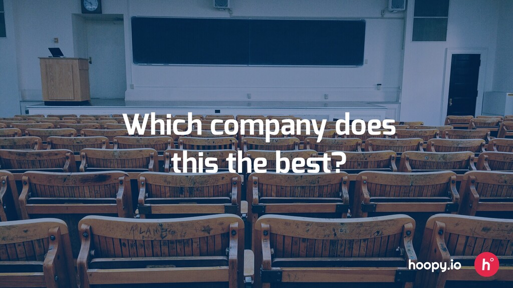 Which company does this the best? hoopy.io