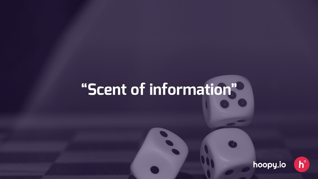 """Scent of information"" hoopy.io"