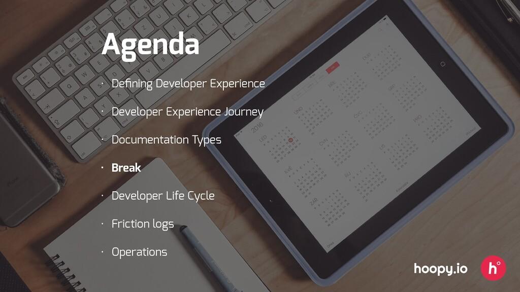 Agenda • Defining Developer Experience • Develop...