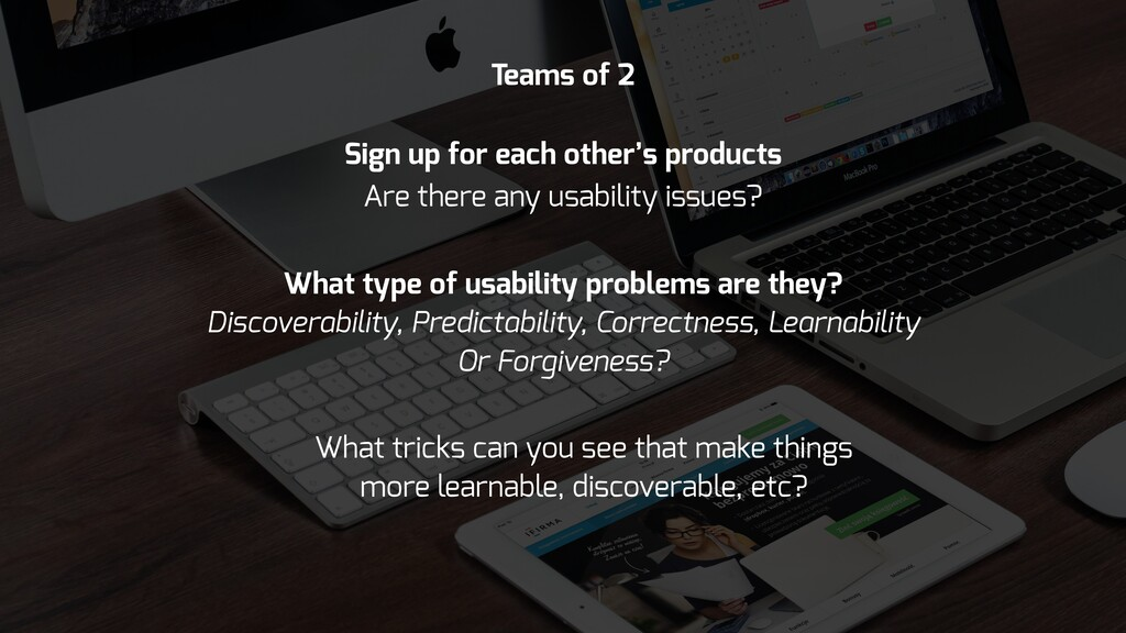 Are there any usability issues? What type of us...