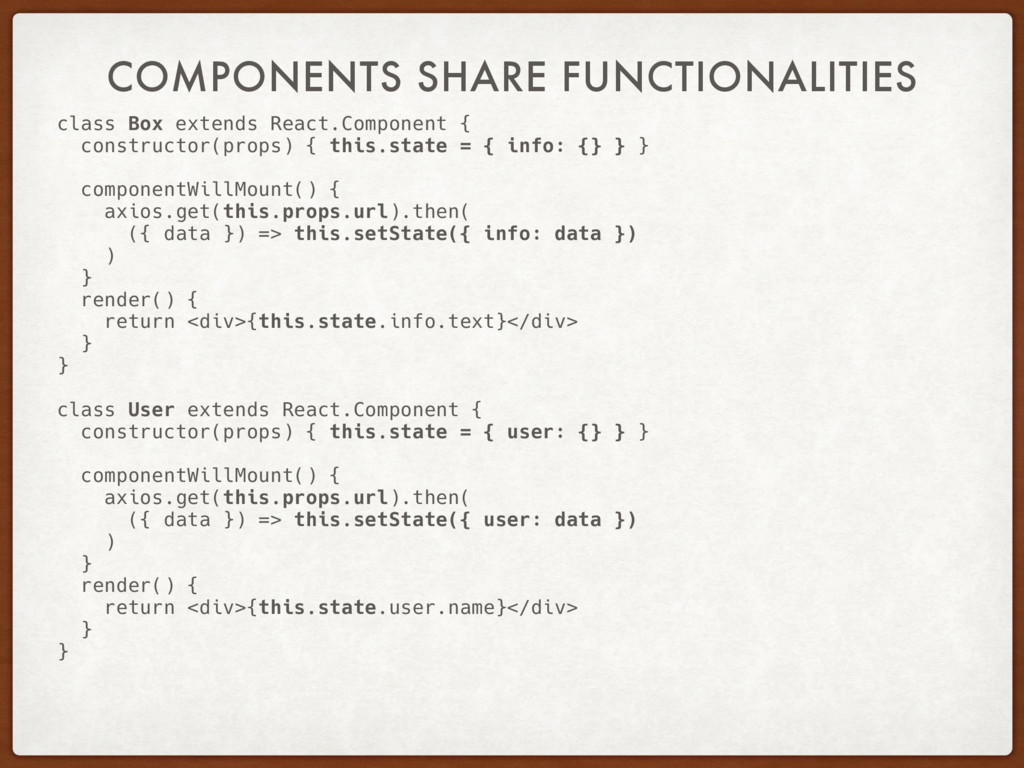 COMPONENTS SHARE FUNCTIONALITIES class Box exte...